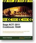 "ACT! 2011 COOKBOOKS GO ""R.A.W."""